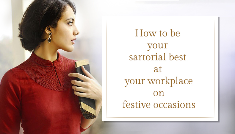 How to be your sartorial best at your workplace on festive occasions