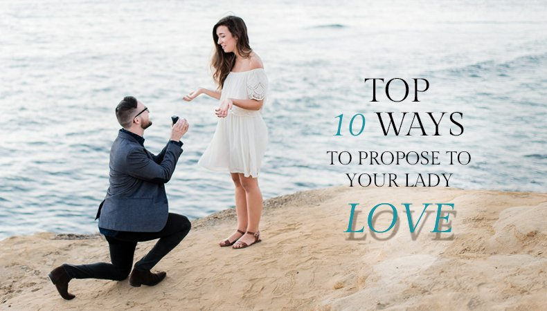 Top 10 ways to propose to your lady love